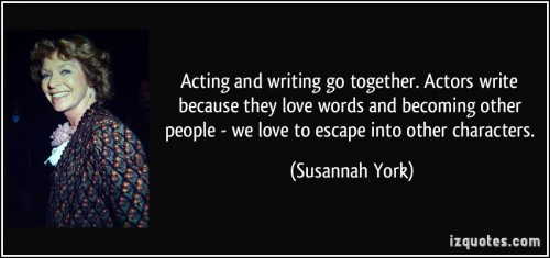 quote-acting-and-writing-go-together-actors-write-because-they-love-words-and-becoming-other-people-we-susannah-york