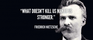 quote-Friedrich-Nietzsche-what-doesnt-kill-us-makes-us-stronger-41498